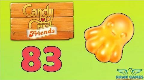 Candy Crush Friends Saga Level 83 (Octopus mode) - 3 Stars Walkthrough, No Boosters