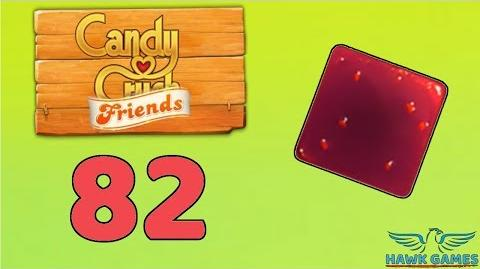 Candy Crush Friends Saga Level 82 (Jam mode) - 3 Stars Walkthrough, No Boosters