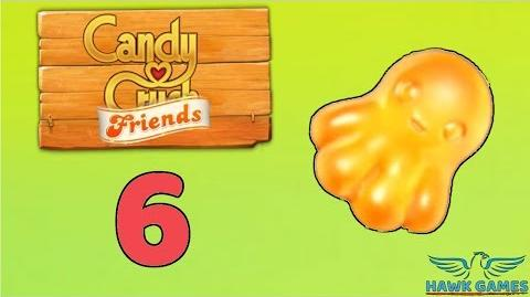 Candy Crush Friends Saga Level 6 (Octopus mode) - 3 Stars Walkthrough, No Boosters