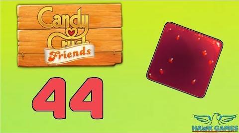 Candy Crush Friends Saga Level 44 (Jam mode) - 3 Stars Walkthrough, No Boosters