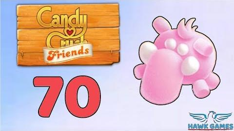 Candy Crush Friends Saga Level 70 (Mammoth mode) - 3 Stars Walkthrough, No Boosters