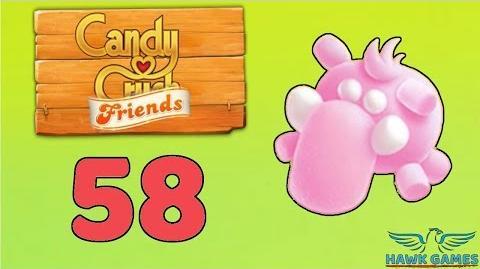 Candy Crush Friends Saga Level 58 (Mammoth mode) - 3 Stars Walkthrough, No Boosters