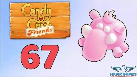 Candy Crush Friends Saga Level 67 (Mammoth mode) - 3 Stars Walkthrough, No Boosters