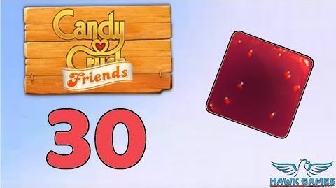 Candy Crush Friends Saga Level 30 (Jam mode) - 3 Stars Walkthrough, No Boosters