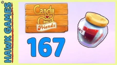 Candy Crush Friends Level 167 (Jam mode) - 3 Stars Walkthrough, No Boosters