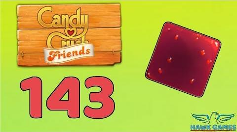 Candy Crush Friends 👫 Saga Level 143 (Jam mode) - 3 Stars Walkthrough, No Boosters