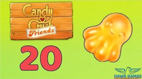 Candy Crush Friends Saga Level 20 (Octopus mode) - 3 Stars Walkthrough, No Boosters