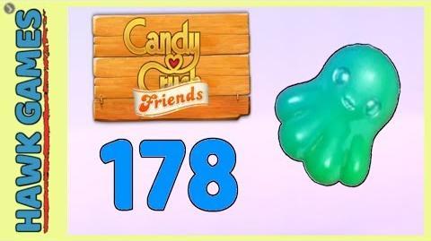 Candy Crush Friends Level 178 (Octopus mode) - 3 Stars Walkthrough, No Boosters