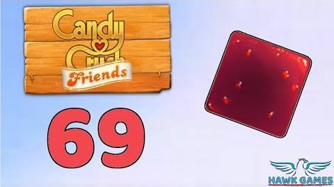 Candy Crush Friends Saga Level 69 (Jam mode) - 3 Stars Walkthrough, No Boosters