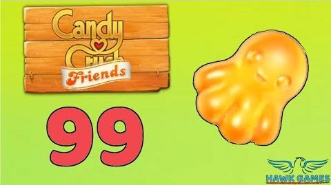 Candy Crush Friends 👫 Saga Level 99 (Octopus mode) - 3 Stars Walkthrough, No Boosters