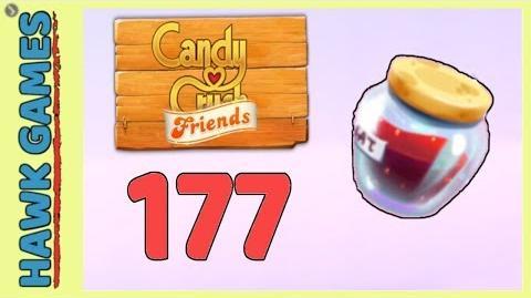 Candy Crush Friends Level 177 Hard (Jam mode) - 3 Stars Walkthrough, No Boosters