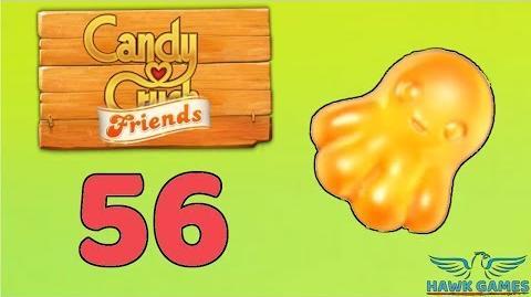 Candy Crush Friends Saga Level 56 (Octopus mode) - 3 Stars Walkthrough, No Boosters