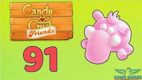 Candy Crush Friends Saga Level 91 (Mammoth mode) - 3 Stars Walkthrough, No Boosters