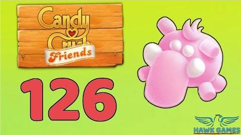 Candy Crush Friends 👫 Saga Level 126 (Mammoth mode) - 3 Stars Walkthrough, No Boosters