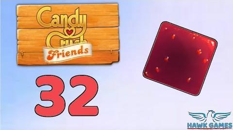 Candy Crush Friends Saga Level 32 (Jam mode) - 3 Stars Walkthrough, No Boosters