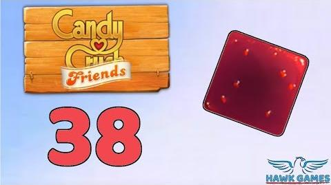 Candy Crush Friends Saga Level 38 (Jam mode) - 3 Stars Walkthrough, No Boosters