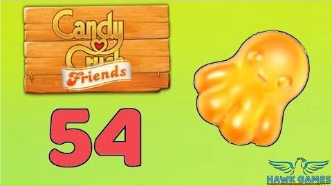 Candy Crush Friends Saga Level 54 (Octopus mode) - 3 Stars Walkthrough, No Boosters