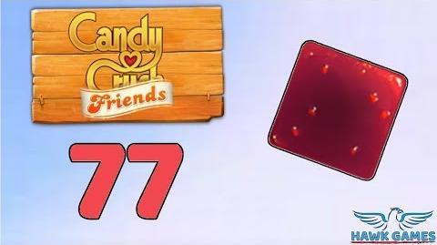 Candy Crush Friends Saga Level 77 (Jam mode) - 3 Stars Walkthrough, No Boosters