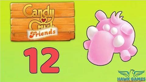 Candy Crush Friends Saga Level 12 (Mammoth mode) - 3 Stars Walkthrough, No Boosters