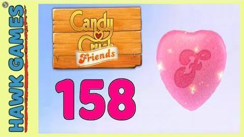 Candy Crush Friends Level 158 (Heart mode) - 3 Stars Walkthrough, No Boosters