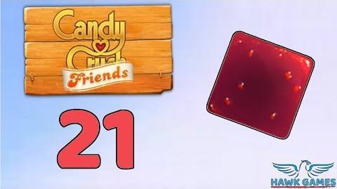 Candy Crush Friends Saga Level 21 (Jam mode) - 3 Stars Walkthrough, No Boosters