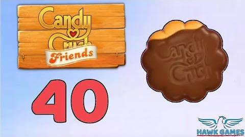 Candy Crush Friends Saga Level 40 (Cookie mode) - 3 Stars Walkthrough, No Boosters