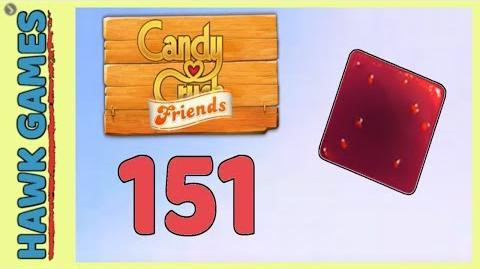 Candy Crush Friends 👫 Saga Level 151 (Jam mode) - 3 Stars Walkthrough, No Boosters
