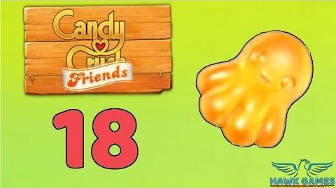 Candy Crush Friends Saga Level 18 (Octopus mode) - 3 Stars Walkthrough, No Boosters