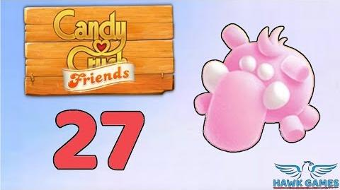Candy Crush Friends Saga Level 27 (Mammoth mode) - 3 Stars Walkthrough, No Boosters