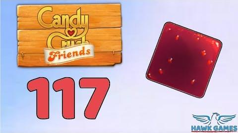 Candy Crush Friends 👫 Saga Level 117 (Jam mode) - 3 Stars Walkthrough, No Boosters