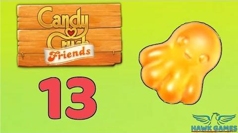 Candy Crush Friends Saga Level 13 (Octopus mode) - 3 Stars Walkthrough, No Boosters