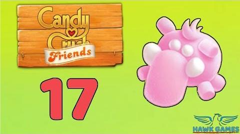 Candy Crush Friends Saga Level 17 (Mammoth mode) - 3 Stars Walkthrough, No Boosters