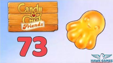 Candy Crush Friends Saga Level 73 (Octopus mode) - 3 Stars Walkthrough, No Boosters