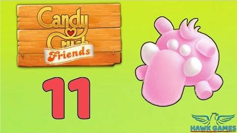 Candy Crush Friends Saga Level 11 (Mammoth mode) - 3 Stars Walkthrough, No Boosters