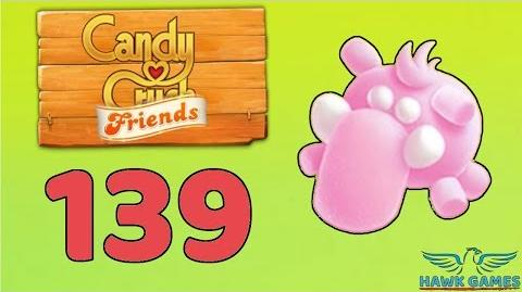 Candy Crush Friends 👫 Saga Level 139 (Animal mode) - 3 Stars Walkthrough, No Boosters