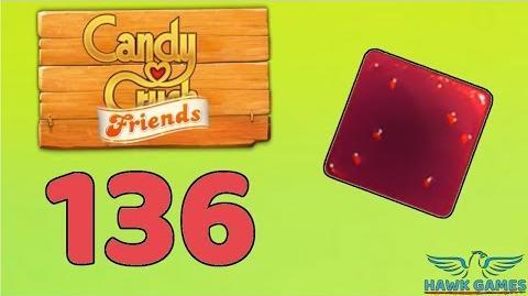 Candy Crush Friends 👫 Saga Level 136 (Jam mode) - 3 Stars Walkthrough, No Boosters