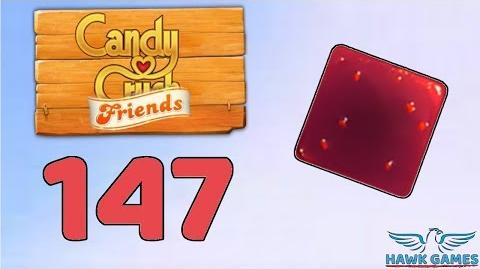 Candy Crush Friends 👫 Saga Level 147 (Jam mode) - 3 Stars Walkthrough, No Boosters