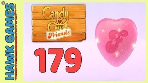 Candy Crush Friends Level 179 Hard (Heart mode) - 3 Stars Walkthrough, No Boosters