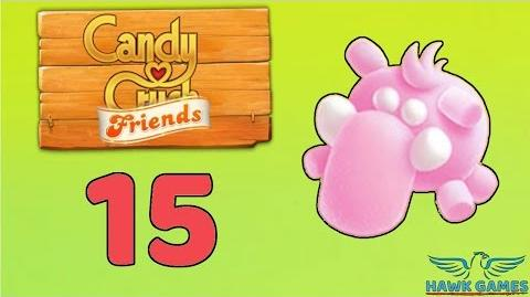 Candy Crush Friends Saga Level 15 (Mammoth mode) - 3 Stars Walkthrough, No Boosters