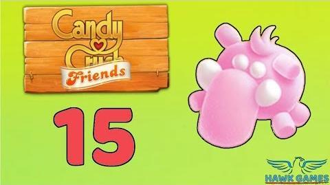 Candy Crush Friends Saga Level 15 (Mammoth mode) - 3 Stars Walkthrough, No Boosters