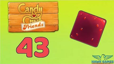 Candy Crush Friends Saga Level 43 (Jam mode) - 3 Stars Walkthrough, No Boosters