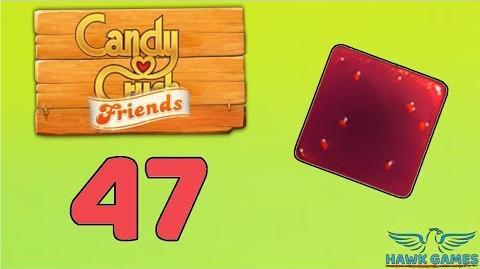 Candy Crush Friends Saga Level 47 (Jam mode) - 3 Stars Walkthrough, No Boosters