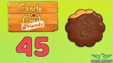 Candy Crush Friends Saga Level 45 (Cookie mode) - 3 Stars Walkthrough, No Boosters