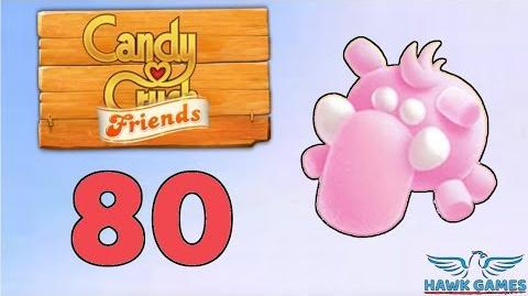 Candy Crush Friends Saga Level 80 (Mammoth mode) - 3 Stars Walkthrough, No Boosters