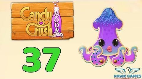Candy Crush Soda Saga Level 37 (Bubble mode) - 3 Stars Walkthrough, No Boosters