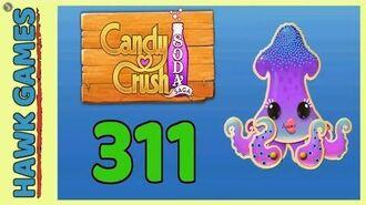 Candy Crush Soda Saga Level 311 (Bubble mode) - 3 Stars Walkthrough, No Boosters