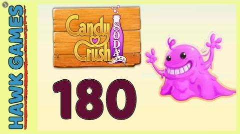 Candy Crush Soda Saga Level 180 Hard (Bubble Gum mode) - 3 Stars Walkthrough, No Boosters