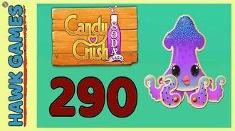 Candy Crush Soda Saga Level 290 Ultra hard (Bubble mode) - 3 Stars Walkthrough, No Boosters