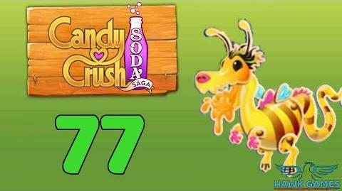 Candy Crush Soda Saga Level 77 (Honey mode) - 3 Stars Walkthrough, No Boosters
