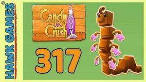 Candy Crush Soda Saga Level 317 (Chocolate mode) - 3 Stars Walkthrough, No Boosters